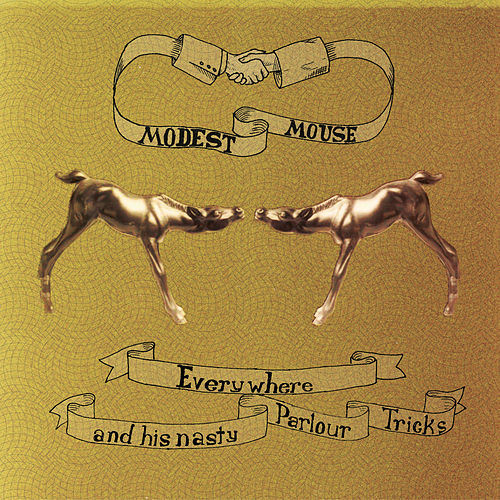 Everywhere and his Nasty Parlour Tricks by Modest Mouse