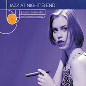 Play & Download Jazz Moods: Jazz At Night's End by Various Artists | Napster