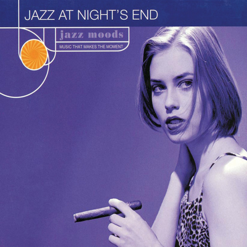 Jazz Moods: Jazz At Night's End by Various Artists