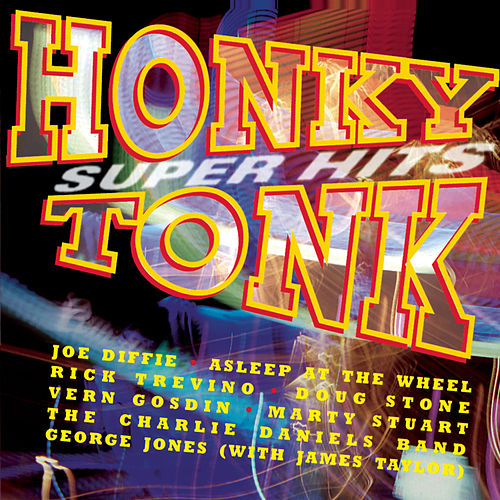 Play & Download Honky Tonk Super Hits by Various Artists | Napster