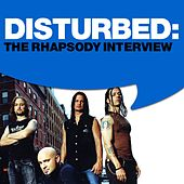 Play & Download Disturbed: The Rhapsody Interview by Disturbed | Napster