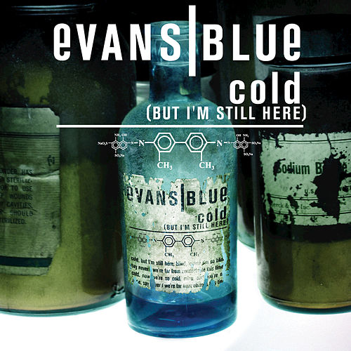 Play & Download Cold (but I'm Still Here) by Evans Blue | Napster