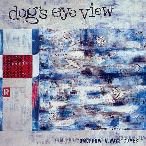 Play & Download Tomorrow Always Comes by Dog's Eye View | Napster
