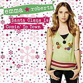 Play & Download Santa Claus Is Comin' To Town by Emma Roberts | Napster