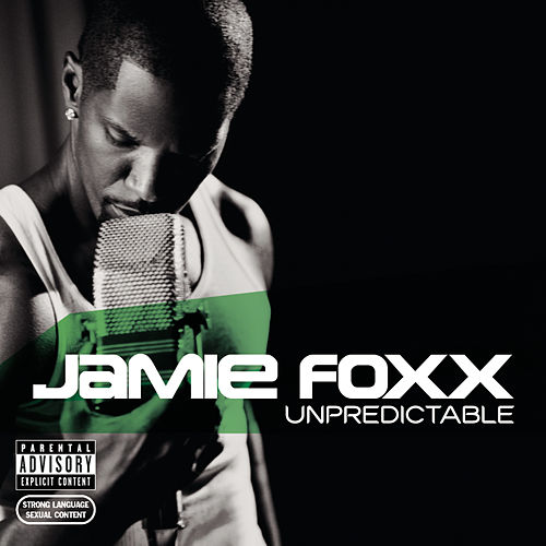 Unpredictable by Jamie Foxx