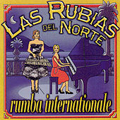 Play & Download Rumba Internationale by Las Rubias Del Norte | Napster