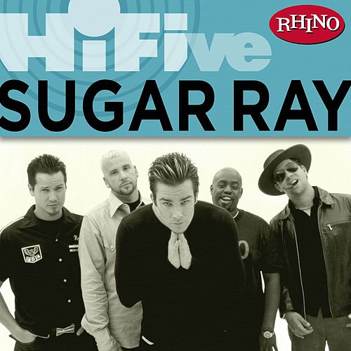 Play & Download Rhino Hi-Five: Sugar Ray by Sugar Ray | Napster
