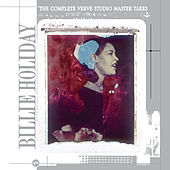 Play & Download The Complete Verve Studio Master Takes by Billie Holiday | Napster
