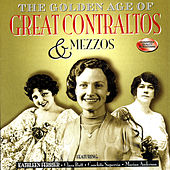 Play & Download The Golden Age Of Great Contraltos & Mezzos by Various Artists | Napster