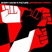 Opposition Party EP by Every Move A Picture