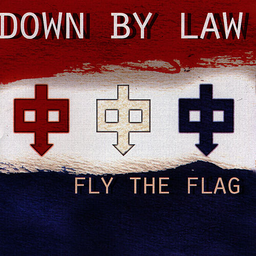 Play & Download Fly The Flag by Down By Law | Napster