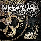 Play & Download (Set This) World Ablaze by Killswitch Engage | Napster