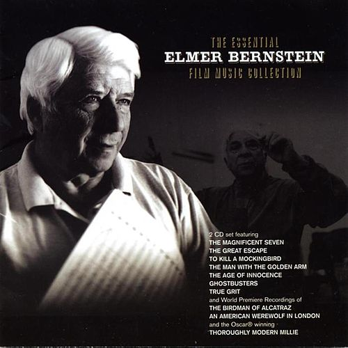 The Essential Elmer Bernstein Film Music Collection by Various Artists