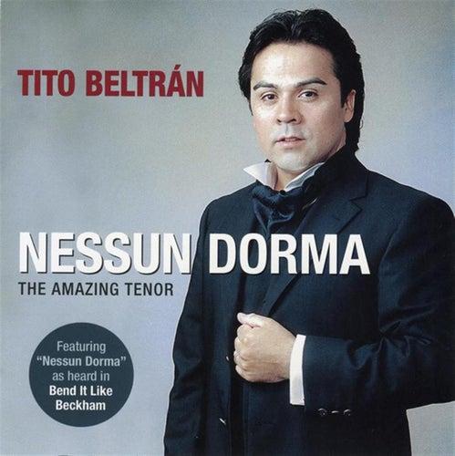 Play & Download Tito Beltran: Nessun Dorma by Tito Beltran | Napster