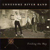 Finding The Way by Lonesome River Band