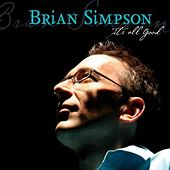 Play & Download It's All Good by Brian Simpson | Napster