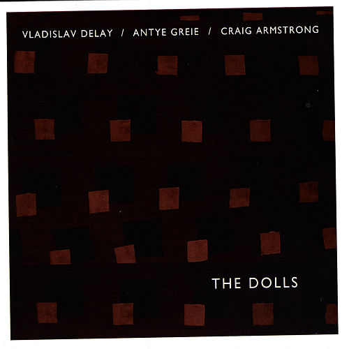 Play & Download The Dolls by Vladislav Delay | Napster
