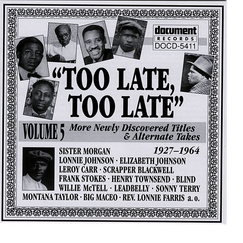 Play & Download Too Late, Too Late Vol. 5 (1927-1964) by Various Artists | Napster