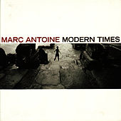 Play & Download Modern Times by Marc Antoine | Napster