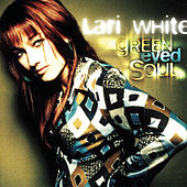 Play & Download Green Eyed Soul by Lari White | Napster