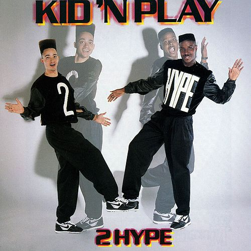 2 Hype by Kid 'N Play
