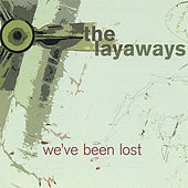 Play & Download We've Been Lost by The Layaways | Napster