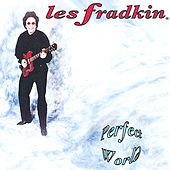 Play & Download Perfect World by Les Fradkin | Napster