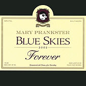 Blue Skies Forever by Mary Prankster