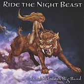 Ride The Night Beast by Ladd McIntosh Big Band