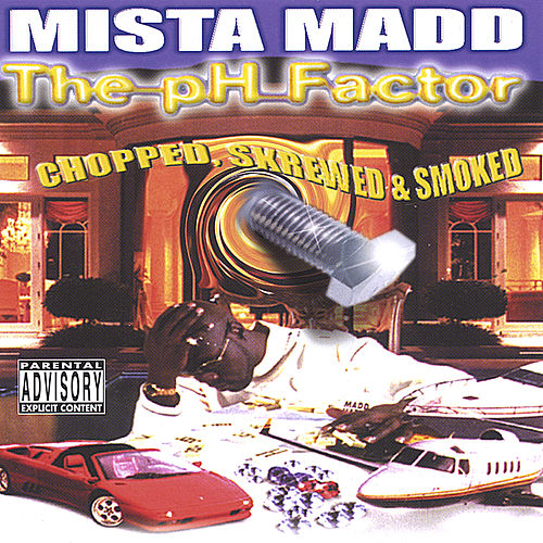 Play & Download PH Factor Chopped & Screwed by Mista Madd | Napster