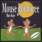 Play & Download Mouse Jamboree by Mary Kaye | Napster