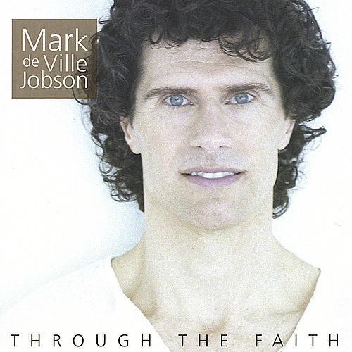 Play & Download Through the Faith by Mark DeVille Jobson | Napster