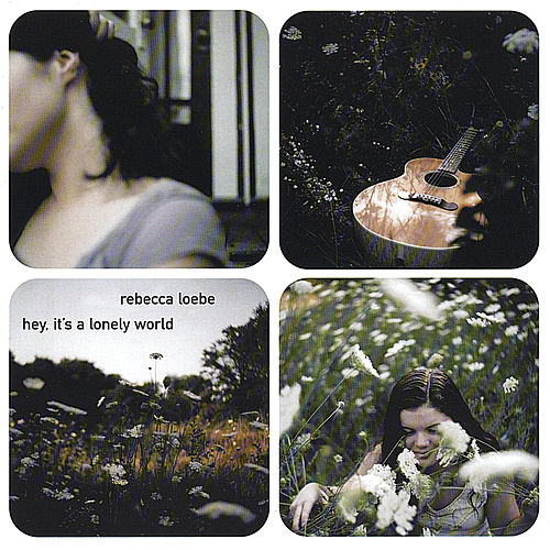 Play & Download Hey, it's a Lonely World by Rebecca Loebe | Napster