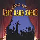 Play & Download Nonsense Parade by Left Hand Smoke | Napster