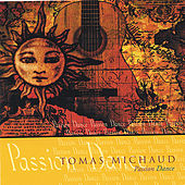 Play & Download Passion Dance by Tomas Michaud | Napster