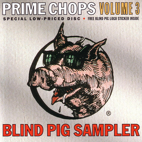Play & Download Blind Pig Sampler: Prime Chops, Vol. 3 by Various Artists | Napster