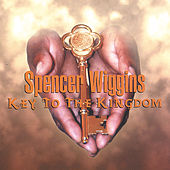 Play & Download Key To The Kingdom by Spencer Wiggins | Napster