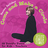 Come and Make a Circle: Twenty Terrific Songs for Kids and Teachers by Susan Salidor