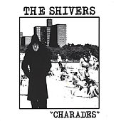 CHARADES by The Shivers