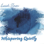 Play & Download Whispering Quietly by Isaiah Toran | Napster