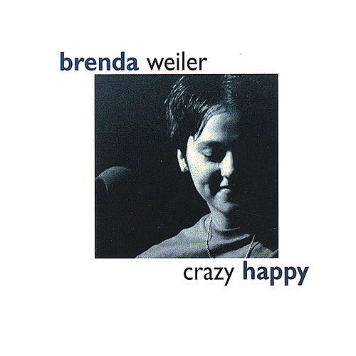 Crazy Happy by Brenda Weiler