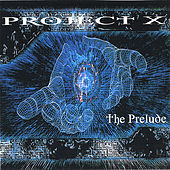 The Prelude by Project X