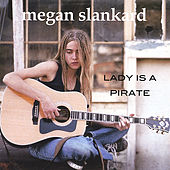 Play & Download Lady is a Pirate by Megan Slankard | Napster