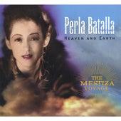 Heaven And Earth by Perla Batalla