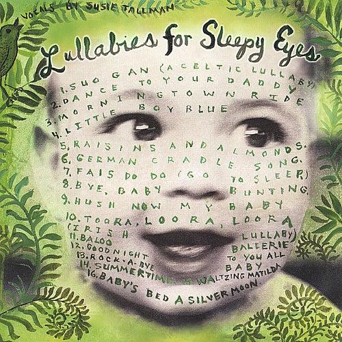 Lullabies for Sleepy Eyes by Susie Tallman