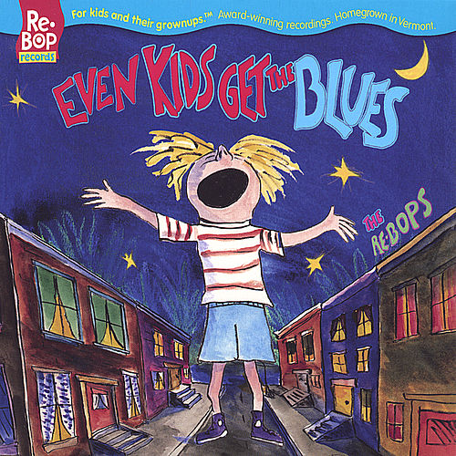 Play & Download Even Kids Get The Blues by The Re-Bops | Napster
