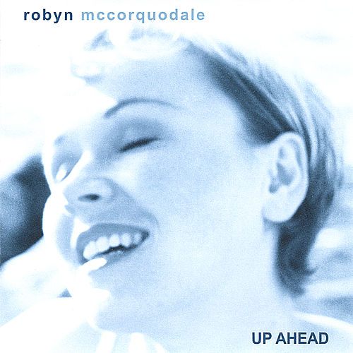 Up Ahead by Robyn McCorquodale