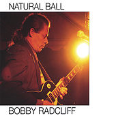 Play & Download Natural Ball by Bobby Radcliff | Napster