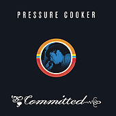 Committed by Pressure Cooker
