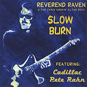 Play & Download Slow Burn by Reverend Raven | Napster